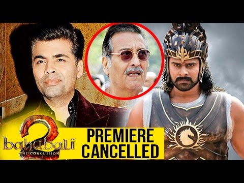 Karan Johar Cancels Baahubali 2 Premiere As A Mark