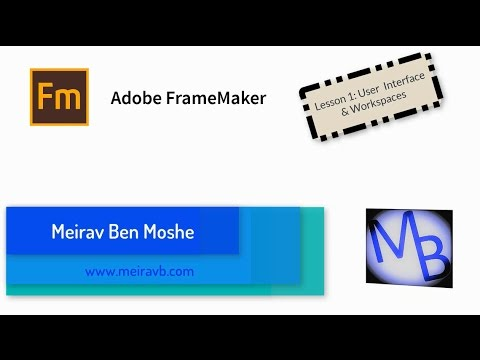 FrameMaker Lesson 1: User Interface & Workspaces