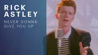 Rick Astley Never Gonna Give You Up YouTube