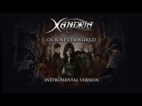 XANDRIA - Our Neverworld (instr.; audio)