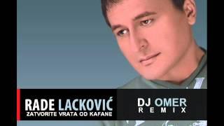 Rade Lackovic-Zatvorite Vrata Od Kafene (Remix )