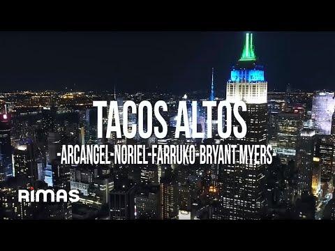 Letra Tacos Altos Arcangel Ft Farruko, Bryant Myers y Noriel