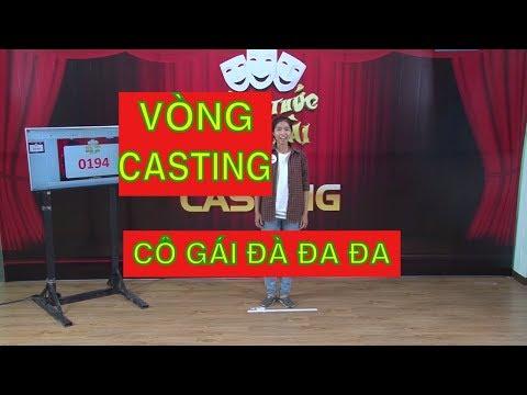 Xem phần casting bá đạo của cô gái Đà Đa Đa thắng 250 triệu Thách thức danh hài mùa 4 - Thời lượng: 9:41.