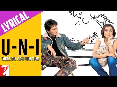 Lyrical: U-n-I (Mere Dil Vich Hum Tum) Song with Lyrics   Hum Tum   Saif Ali Khan   Rani Mukerji