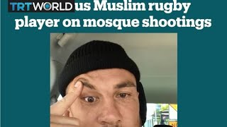 Famous Muslim rugby player on Christchurch mosque shootings