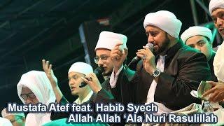 Video Allah Allah 'Ala Nuri Rasulillah - Mustafa Atef & Habib Syech - Lirboyo Bersholawat (Terbaru) MP3, 3GP, MP4, WEBM, AVI, FLV Oktober 2018