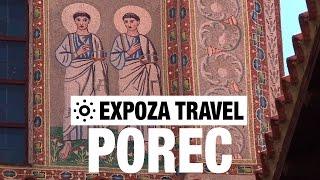 Porec Croatia  city photo : Porec (Croatia) Vacation Travel Video Guide