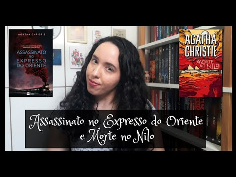 Assassinato no Expresso do Oriente e Morte no Nilo, Agatha Christie | Um Livro e Só