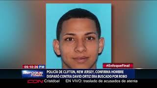 Policía de Clifton, New Jersey, confirma hombre disparó contra David Ortiz era buscado por robo