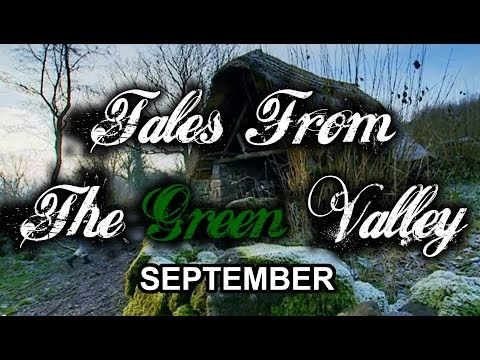 Tales From The Green Valley - September (part 1 of 12)