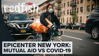 Epicenter New York: Mutual Aid vs COVID-19