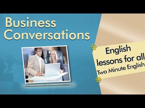 Business English Conversations and Business English Vocabulary – Business English Phrasses