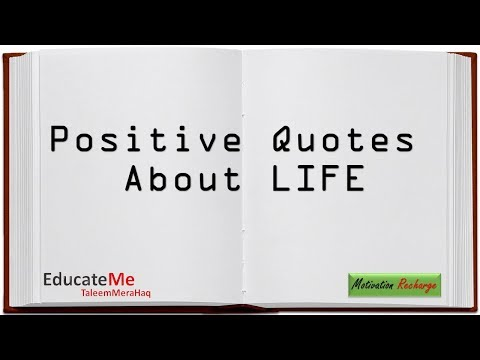 Positive Quotes for Life - How to Be Positive - Motivational Quotes to Live a Positive Life