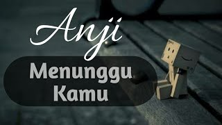 Video Anji - Menunggu Kamu (lirik) MP3, 3GP, MP4, WEBM, AVI, FLV Maret 2018