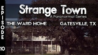 Gatesville (TX) United States  city photos gallery : Strange Town: Ward Home - Gatesville, TX - (SEASON 2) - REAL STORIES - REAL EVIDENCE