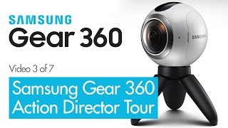 Samsung Gear 360 Action Director Software Tour - 360 VR Video Review