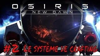 On regarde plus en détails le système de crafting dans Osiris: New Dawn FR. S'abonner à ma chaine : https://goo.gl/EkkJgI...