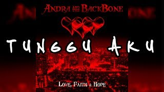 Andra And The Backbone | Tunggu Aku [LIRIK]