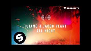Tujamo&Jacob Plant - All Night (Original Mix)