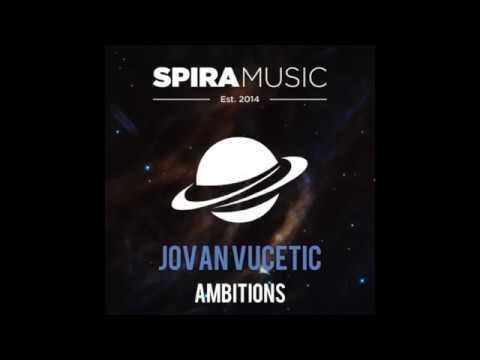 Jovan Vucetic - Ambitions [Spira Music]