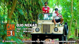 OJO NEKAT - ARIF CITENX feat BEN EDAN (official music video)