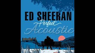 Video Ed Sheeran - Perfect [Official Acoustic] MP3, 3GP, MP4, WEBM, AVI, FLV Agustus 2018