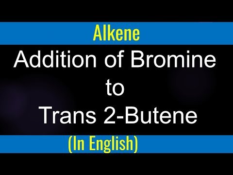 How to  write product : Addition Of Bromine to Trans 2 Butene (Lecture)