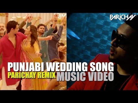 PUNJABI WEDDING SONG (PARICHAY REMIX)