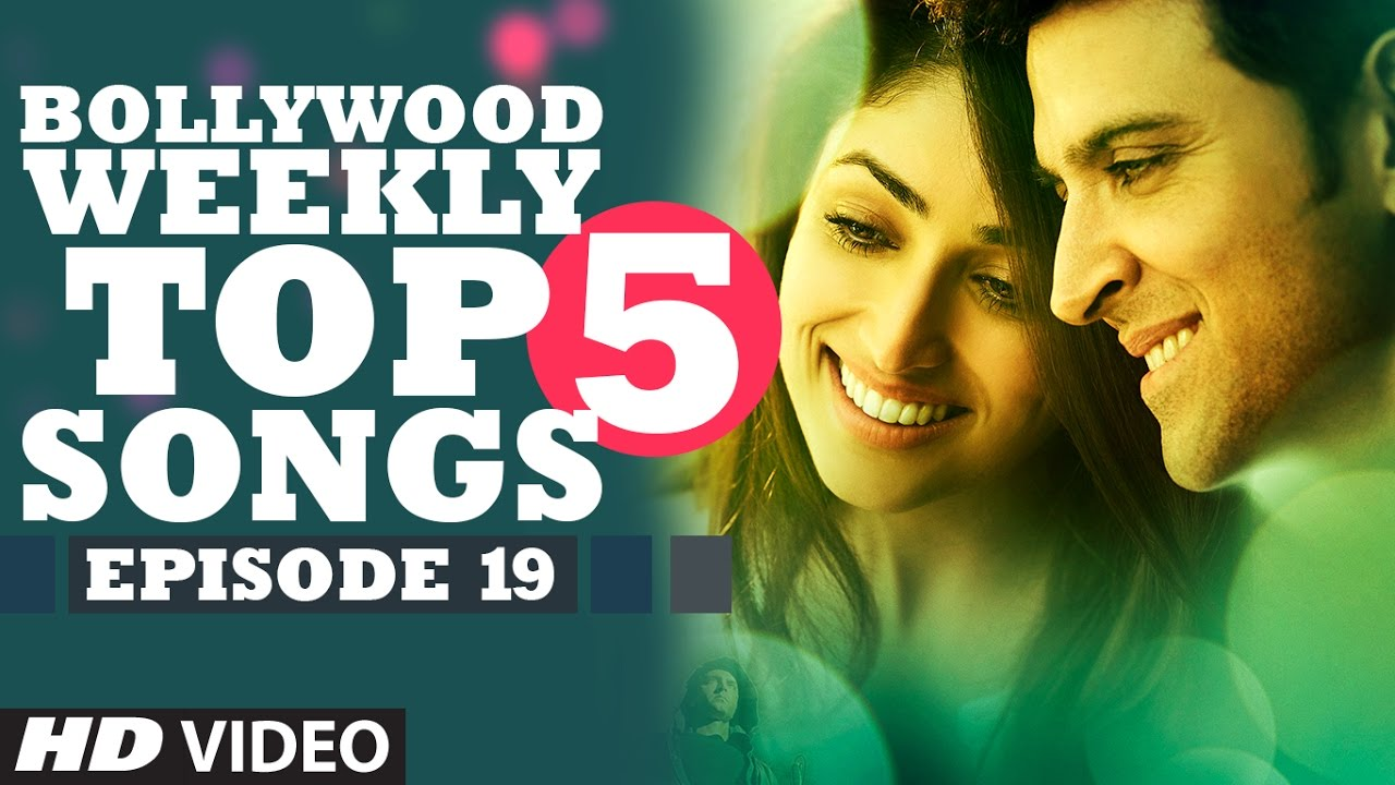 Download Bollywood Weekly Top 5 Songs Episode 19 Hindi
