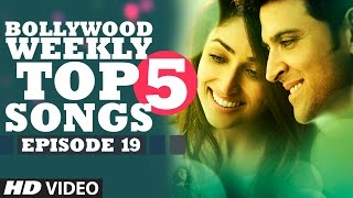 Bollywood Weekly Top 5 Songs | Episode 19 | Hindi Songs 2016 | T Series