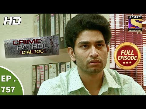 Crime Patrol Dial 100 - Ep 757 - Full Episode - 17th  April, 2018