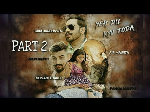 Video Ye Dil Kyu Toda || heart touching love story || (part2) punjabi new song 2018 download in MP3, 3GP, MP4, WEBM, AVI, FLV January 2017