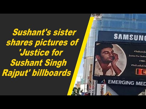 Sushant's sister shares pictures of 'Justice for Sushant Singh Rajput' billboards