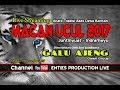 Live Streaming GALU AJENG Baritan MACAN UCUL 2017 MALAM