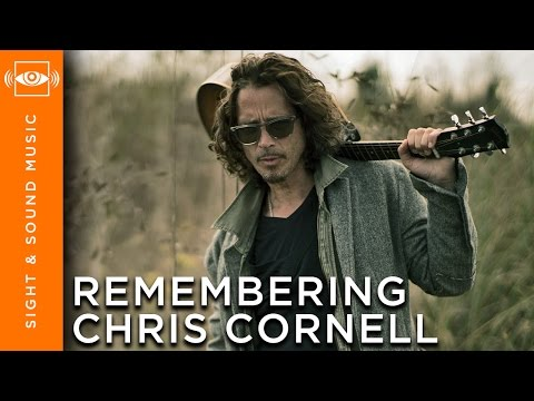 Remembering Chris Cornell - Sight & Sound Music