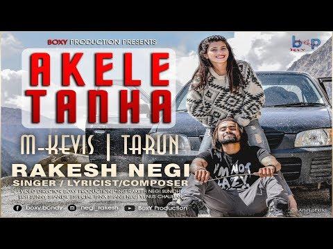 Video Akele Tanha | Rakesh Negi | SuNidhi | Sunny Shandil | Kevis & Tarun download in MP3, 3GP, MP4, WEBM, AVI, FLV January 2017