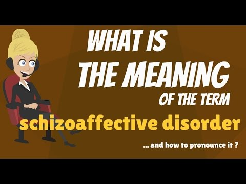 What is SCHIZOAFFECTIVE DISORDER? What does SCHIZOAFFECTIVE DISORDER mean?