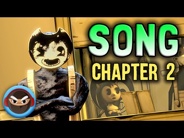 Bendy Chapter 2 Song I Believe By Tryhardninja ...