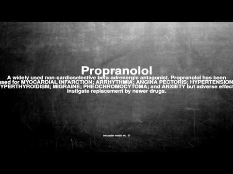 Medical vocabulary: What does Propranolol mean