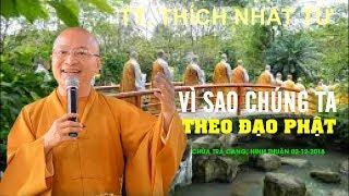 Vì sao chúng ta theo đạo Phật - TT. Thích Nhật Từ