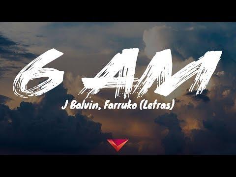 J Balvin, Farruko - 6 AM (Letras)