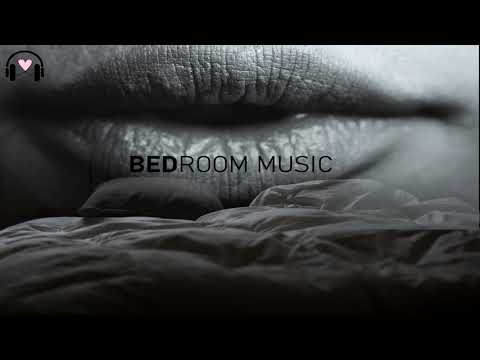 Bedroom Music Mix | Sensual and Relaxing Music