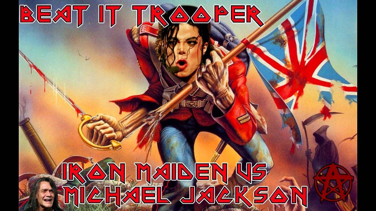MASHUP - Beat It, Trooper! [Iron Maiden vs. Michael Jackson] - YouTube