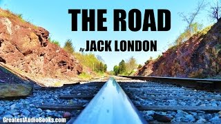 THE ROAD By Jack London - FULL AudioBook