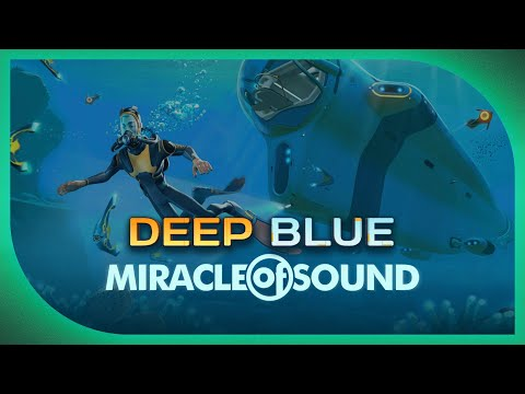 DEEP BLUE by Miracle Of Sound (Subnautica Song)