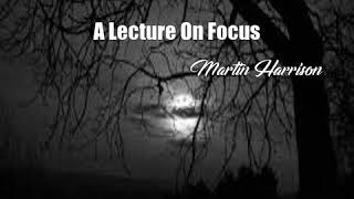 Video A Lecture On Focus (Martin Harrison Poem) MP3, 3GP, MP4, WEBM, AVI, FLV Oktober 2017