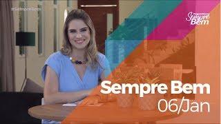Programa Sempre Bem - 06/01/2019