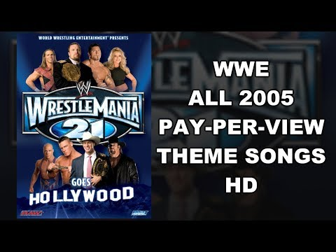 WWE - All 2005 Pay-Per-View Theme Songs HD
