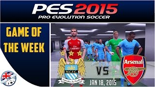 [TTB] PES 2015 - Man City Vs Arsenal - Game Of The Week - 18th Jan 2015