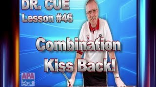 APA Dr. Cue Instruction - Dr. Cue Pool Lesson 46: Combination Kick Back!